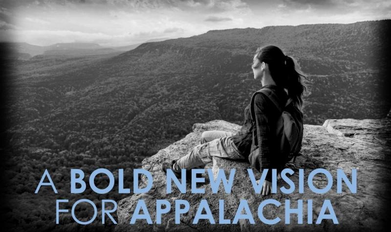 A Bold New Vision for Appalachia